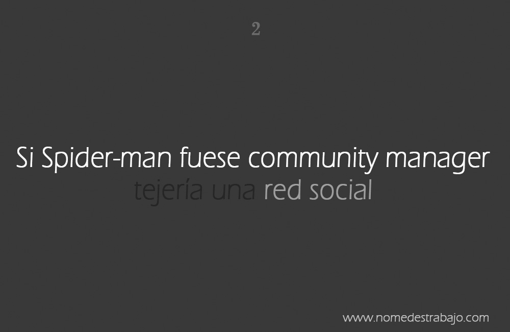 Si Spider-man fuese community manager tejería una red social